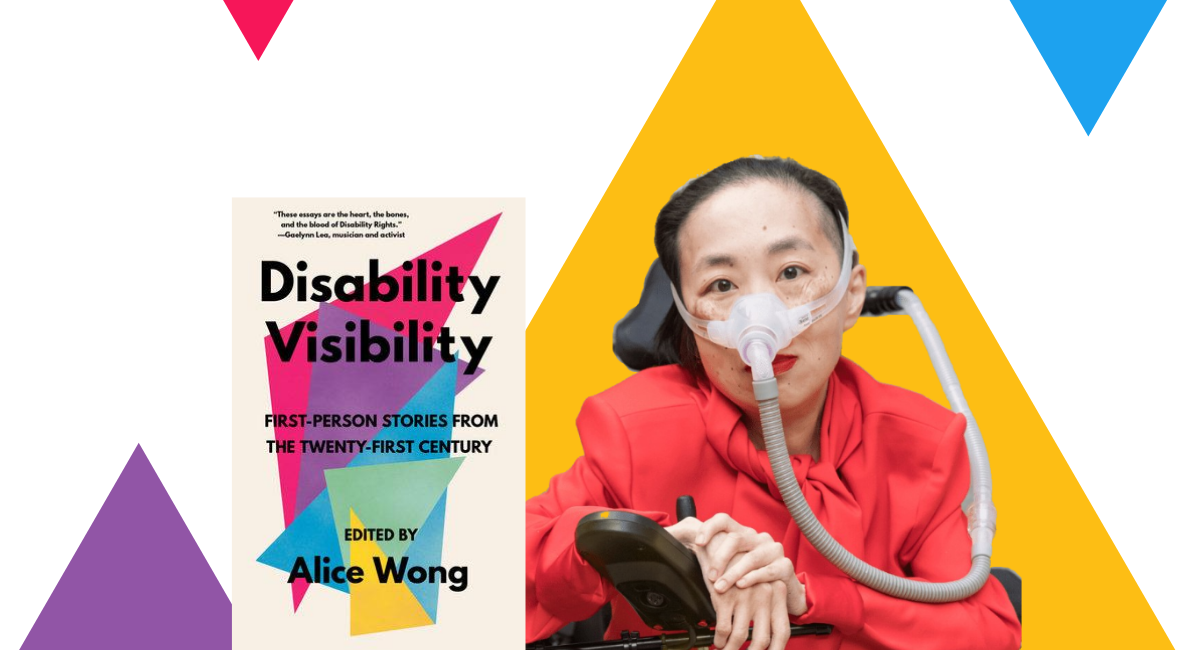 "Asian American Alice Wong Forefronts the Magic Within the Disability Community in ""Disability Visibility"""